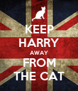 KEEP HARRY AWAY FROM THE CAT - Personalised Poster large