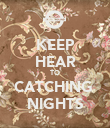 KEEP HEAR TO CATCHING  NIGHTS - Personalised Poster large