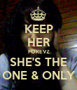KEEP HER FOREVZ SHE'S THE ONE & ONLY - Personalised Poster large