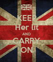 KEEP Her lit AND CARRY ON - Personalised Poster large