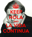 KEEP HOLA AND LA VIDA CONTINUA - Personalised Poster large
