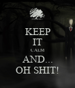 KEEP IT CALM AND... OH SHIT! - Personalised Poster large