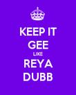 KEEP IT GEE LIKE REYA DUBB - Personalised Poster large