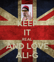 KEEP IT REAL AND LOVE ALI-G - Personalised Poster large