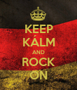 KEEP KÁLM AND ROCK ON - Personalised Poster large