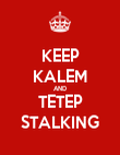 KEEP KALEM AND TETEP STALKING - Personalised Large Wall Decal