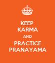 KEEP  KARMA AND PRACTICE PRANAYAMA - Personalised Poster large