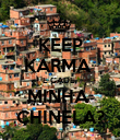 KEEP KARMA  E CADE  MINHA  CHINELA? - Personalised Poster large