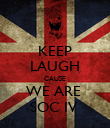 KEEP LAUGH CAUSE WE ARE  SOC IV  - Personalised Poster large