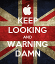 KEEP LOOKING AND WARNING DAMN - Personalised Poster large