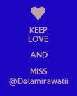 KEEP LOVE AND MISS @Delamirawatii - Personalised Poster large