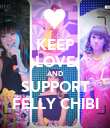 KEEP LOVE AND SUPPORT FELLY CHIBI - Personalised Poster large