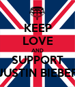 KEEP LOVE AND SUPPORT JUSTIN BIEBER - Personalised Poster large