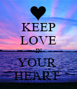 KEEP LOVE IN YOUR  HEART  - Personalised Poster large
