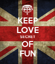 KEEP LOVE SECRET OF FUN - Personalised Poster large