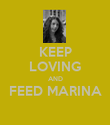 KEEP LOVING AND FEED MARINA  - Personalised Poster large