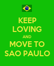 KEEP LOVING AND MOVE TO SAO PAULO - Personalised Poster large