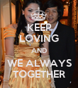 KEEP LOVING AND WE ALWAYS TOGETHER - Personalised Poster large