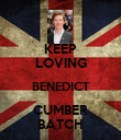 KEEP LOVING BENEDICT CUMBER BATCH - Personalised Poster large