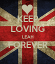 KEEP LOVING LEAH FOREVER  - Personalised Poster large
