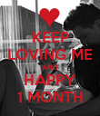 KEEP LOVING ME AND HAPPY 1 MONTH - Personalised Poster large