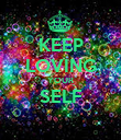 KEEP LOVING YOUR SELF  - Personalised Poster large