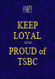 KEEP LOYAL AND PROUD of TSBC - Personalised Poster large