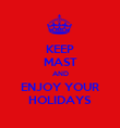 KEEP MAST AND ENJOY YOUR HOLIDAYS - Personalised Poster large