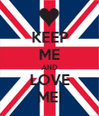 KEEP ME AND LOVE ME! - Personalised Poster large