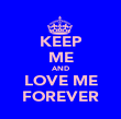 KEEP ME AND LOVE ME FOREVER - Personalised Poster large