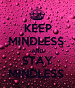 KEEP MINDLESS  AND STAY MINDLESS  - Personalised Poster large