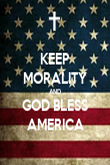 KEEP MORALITY AND GOD BLESS AMERICA - Personalised Poster large