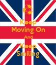 Keep Moving On And Keep Smiling - Personalised Poster large