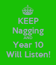 KEEP Nagging AND Year 10 Will Listen! - Personalised Poster large