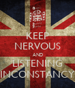 KEEP NERVOUS AND LISTENING INCONSTANCY - Personalised Poster large