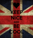 KEEP NICE AND BE COOL - Personalised Poster large
