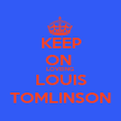 KEEP ON  LOVEING  LOUIS TOMLINSON - Personalised Large Wall Decal