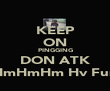 KEEP ON PINGGING DON ATK HmHmHm Hv Fun - Personalised Poster large