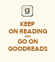 KEEP ON READING AND GO ON GOODREADS - Personalised Poster large