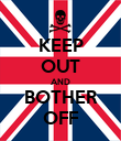 KEEP OUT AND BOTHER OFF - Personalised Poster large