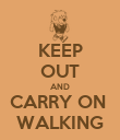KEEP OUT AND CARRY ON  WALKING - Personalised Poster large