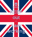 KEEP out I I am working - Personalised Poster large