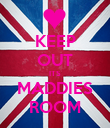 KEEP OUT ITS MADDIES ROOM - Personalised Poster large