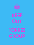 KEEP OUT US TORRES GROUP - Personalised Poster large