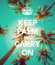 KEEP PALM AND CARRY ON - Personalised Poster large