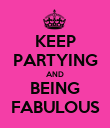 KEEP PARTYING AND BEING FABULOUS - Personalised Poster large