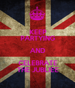 KEEP PARTYING AND CELEBRATE THE JUBLIEE - Personalised Poster large