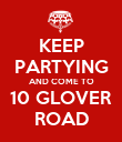 KEEP PARTYING AND COME TO 10 GLOVER ROAD - Personalised Poster large