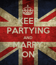 KEEP PARTYING AND MARRY ON - Personalised Poster large