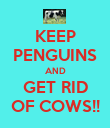 KEEP PENGUINS AND GET RID OF COWS!! - Personalised Poster large